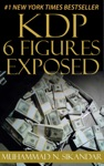 KDP 6 Figures Exposed Step-by-Step Stupidly Easy Course On How To Make Six Figures Through Amazon Kindle Publishing Exposed