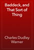 Charles Dudley Warner - Baddeck, and That Sort of Thing artwork