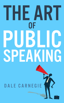 The Art of Public Speaking - Dale Carnegie & Wyatt North book