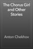 Антон Павлович Чехов - The Chorus Girl and Other Stories artwork