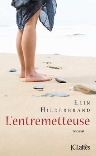 Elin Hilderbrand - L'entremetteuse