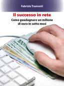 Il successo in rete