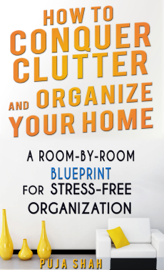 How To Conquer Clutter And Organize Your Home book
