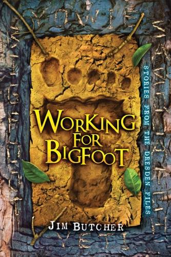Jim Butcher - Working for Bigfoot