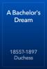 1855?-1897 Duchess - A Bachelor's Dream artwork