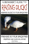 A Beginner's Guide to Keeping Ducks: Keeping Ducks in Your Backyard