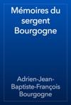 Mmoires Du Sergent Bourgogne