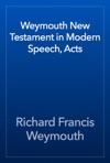 Weymouth New Testament In Modern Speech Acts