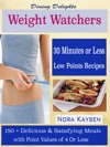 Dining Delights Weight Watchers 30 Minutes Or Less Low Points Recipes