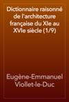 Dictionnaire Raisonn De Larchitecture Franaise Du XIe Au XVIe Sicle 19