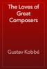 Gustav Kobbé - The Loves of Great Composers 插圖