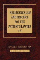 Negligence Law and Practice for the Patient's Lawyer