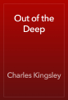 Charles Kingsley - Out of the Deep artwork