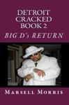 Detroit Cracked Book 2 Big Ds Return