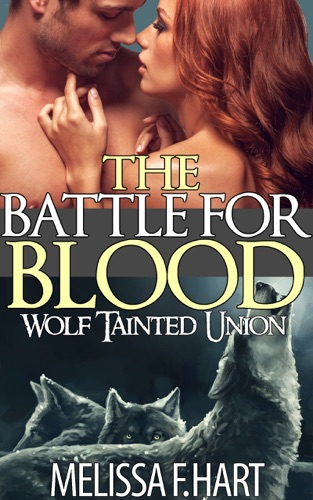 Melissa F. Hart - The Battle for Blood