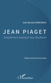 Jean Piaget simplement expliqué aux étudiants