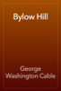 George Washington Cable - Bylow Hill artwork