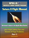 Apollo And Americas Moon Landing Program Saturn V Flight Manual Astronauts Guide To The Apollo Moon Rocket Plus Flight Safety Plan And Review Of Pogo Problems Part 1
