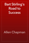Bart Stirling's Road to Success