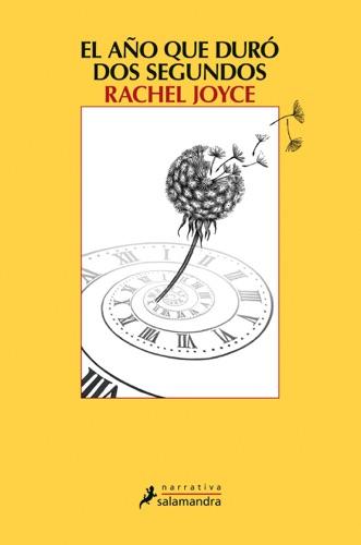 Rachel Joyce - El año que duró dos segundos