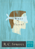 R. C. Sproul - What Is Faith? artwork