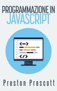 Programmazione in JavaScript da Preston Prescott