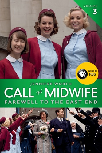 Call the Midwife: Farewell to the East End - Jennifer Worth - Jennifer Worth