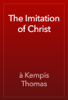 à Kempis Thomas - The Imitation of Christ artwork
