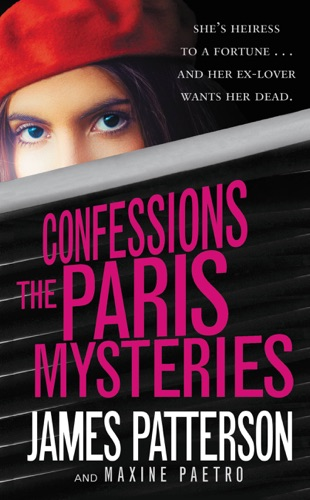 James Patterson & Maxine Paetro - Confessions: The Paris Mysteries