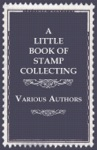 A Little Book Of Stamp Collecting