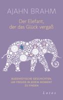 Ajahn Brahm - Der Elefant, der das Glück vergaß artwork