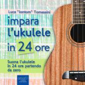 Impara l'ukulele in 24 ore Book Cover