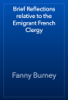 Fanny Burney - Brief Reflections relative to the Emigrant French Clergy artwork