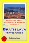 Bratislava Slovakia Travel Guide - Sightseeing Hotel Restaurant  Shopping Highlights Illustrated