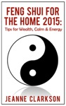 Feng Shui For The Home 2015 Tips For Wealth Calm  Energy