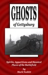Ghosts Of Gettysburg Spirits Apparitions And Haunted Places On The Battlefield