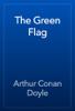 Arthur Conan Doyle - The Green Flag 앨범 사진