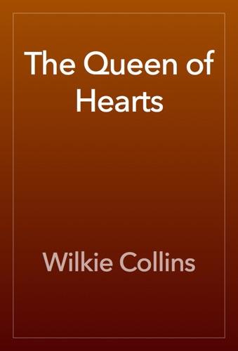 Wilkie Collins - The Queen of Hearts