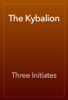 Three Initiates - The Kybalion  artwork