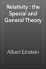 Albert Einstein - Relativity : the Special and General Theory  artwork