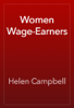 Helen Campbell - Women Wage-Earners artwork