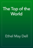 Ethel May Dell - The Top of the World artwork