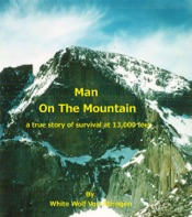 Download and Read Online Man On The Mountain; A True Story Of Survival At 13,000 Feet