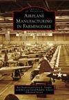 Airplane Manufacturing In Farmingdale