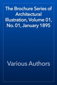 The Brochure Series Of Architectural Illustration Volume 01 No 01 January 1895