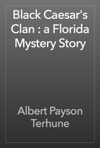 Black Caesars Clan  A Florida Mystery Story