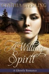 A Willing Spirit A Ghostly Romance