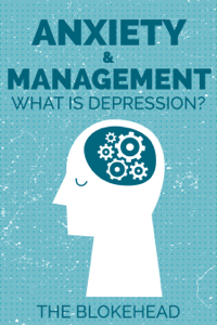 Anxiety & Management: What Is Depression? Book Review