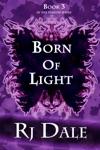 Born Of Light