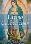 Latino Catholicism Abridged Version